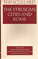 The Etruscan Cities And Rome (Aspects Of Greek And Roman Life)