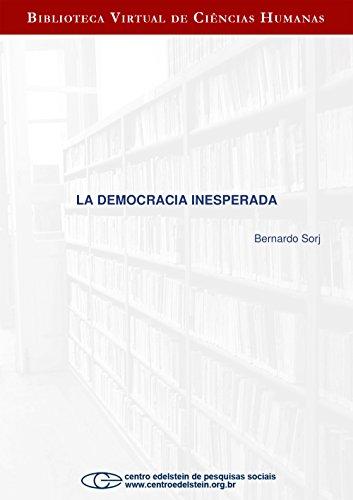 La democracia inesperada por Bernardo Sorj