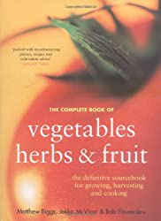 The Complete Book of Vegetables, Herbs and Fruit