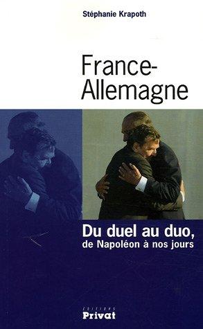 France-Allemagne : Du duel au duo, de Napoléon à nos jours