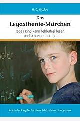Das Legasthenie-M?rchen: Jedes Kind hat die F?higkeit fehlerfrei lesen und schreiben zu lernen by H. D. Nicolay(2010-07-01) Taschenbuch