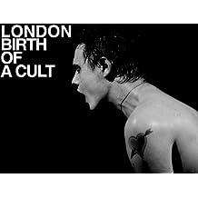 London Birth of a Cult