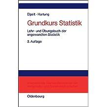 Grundkurs Statistik: Lehr- und Übungsbuch der angewandten Statistik