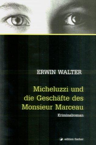Micheluzzi und die Geschäfte des Monsieur Marceau
