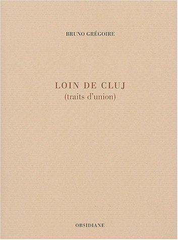 Loin de Cluj par Bruno Grégoire