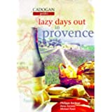 Lazy Days Out in Provence (The Lazy Days Series)
