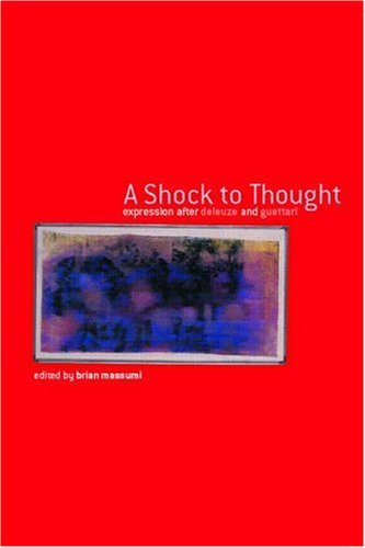 a-shock-to-thought-expression-after-deleuze-and-guattari-philosophy-cultural-studies