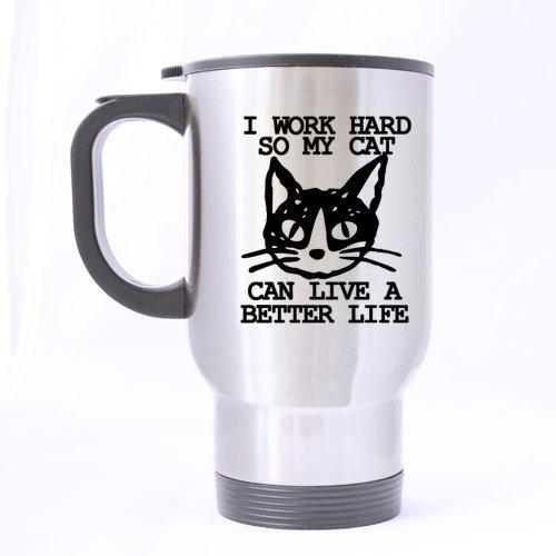 Funny Cat Chaton Mug – I Travail Rigide So My Cat Peuvent Vivre Une Vie Meilleure – (Sliver) Mug en Acier Inoxydable Tasses de Voyage pour thé ou café – 396,9 Gram Tailles