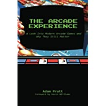 The Arcade Experience: A Look At Modern Arcades and Why They Still Matter
