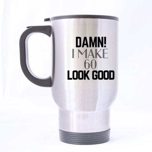 Good 60Geburtstag Geschenk Funny Travel Mug 14oz Kaffee Tassen, oder Tee Cup Cool Geburtstag/Weihnachten Geschenke für Männer, Frauen, ihn, Jungen und Mädchen ()