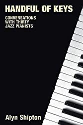Handful of Keys: Conversations with Thirty Jazz Pianists (Popular Music History)