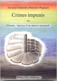 Crimes impunis ou Nonta: histoire d'un amour manipul de Docteur Genevive Reichert-Pagnard ( 30 septembre 2004 )