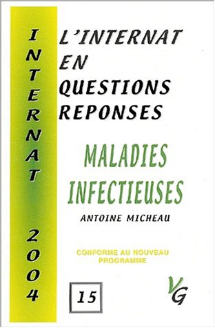 L'internat en questions réponses : maladies infectieuses par Antoine Micheau
