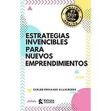 Estrategias Invencibles para Nuevos Emprendimientos (Spanish Edition)