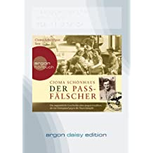 Der Passfälscher (DAISY Edition): Die unglaubliche Geschichte eines jungen Grafikers, der im Untergrund gegen die Nazis kämpfte