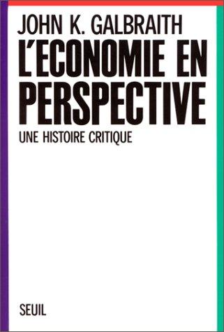 L'Economie en perspective : Une histoire critique