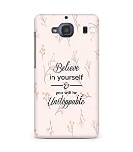 AMEZ believe in yourself and you will be unstoppable Back Cover For Xiaomi Redmi 2S