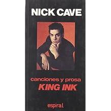 Canciones y prosa King Ink (Espiral / Canciones, Band 137)