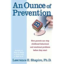 An Ounce of Prevention: How to Know When Your Children Will Outg (English Edition)