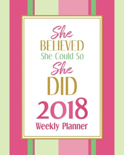 She Believed She Could So She Did -2018 Planner Weekly and Monthly: Calendar Schedule Organizer and Journal Notebook (Spade Kate Planner)