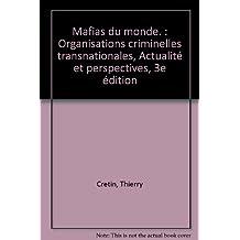 Mafias du monde : Organisations criminelles transnationales, actualité et perspectives