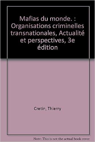 Livres Mafias du monde : Organisations criminelles transnationales, actualité et perspectives pdf ebook