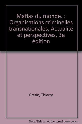Mafias du monde : Organisations criminelles transn...