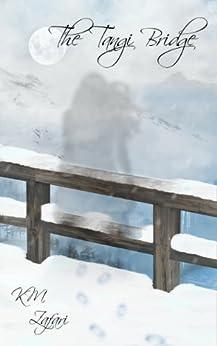 The Tangi Bridge (a very short story) (English Edition) von [Zafari, KM]