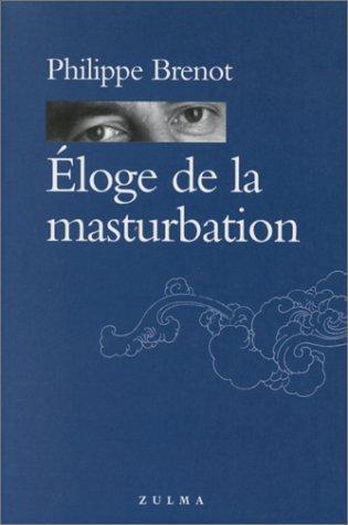 Eloge de la masturbation par Philippe Brenot