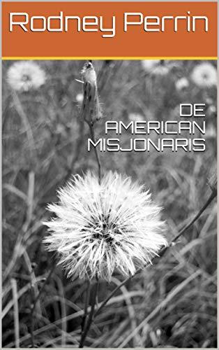 DE AMERICAN MISJONARIS (Frisian Edition) por Rodney  Perrin