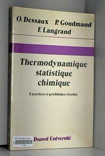 Thermodynamique, statistique, chimique : exercices et problèmes résolus
