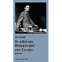Die aufhaltsame Wirkungslosigkeit eines Klassikers: Brecht-Studien (Recherchen)