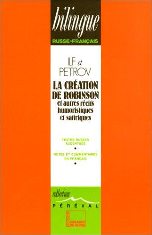 LA CREATION DE ROBINSON ET AUTRES RECITS SATIRIQUES TOME 1 (1929-1932) par Ilya Ilf
