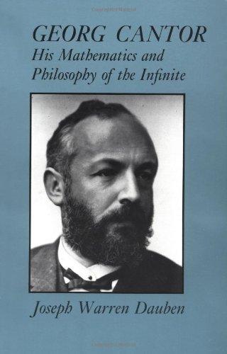 By Joseph W. Dauben - Georg Cantor: His Mathematics and Philosophy of the Infinite