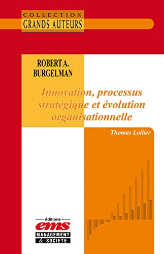 Robert A. Burgelman - Innovation, processus stratgique et volution organisationnelle