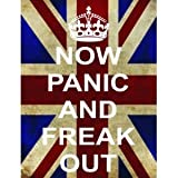SIGNS 2 ALL P2501 Now Panic And Freak Out WW2 UNION JACK KEEP CALM AND CARRY ON RANGE POSTER PRINT