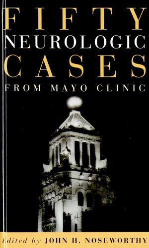 Fifty Neurologic Cases from Mayo Clinic (2004-06-10)