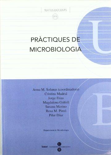 Pràctiques de microbiologia (TEXTOS DOCENTS) por Anna Maria Solanas Canovas
