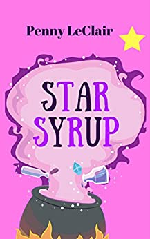 Star Syrup by [LeClair, Penny]