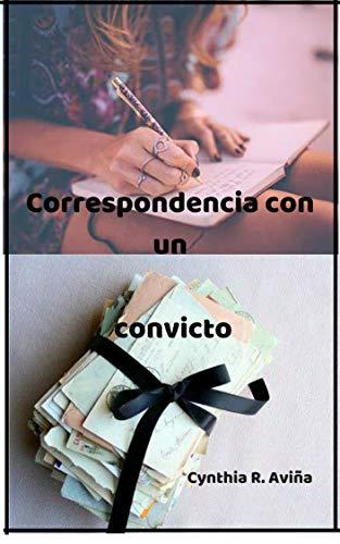 Correspondencia con un convicto par Cynthia Rios Aviña