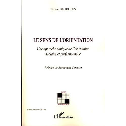 Le sens de l'orientation : Une approche clinique de l'orientation scolaire et professionnelle (Savoir et formation)