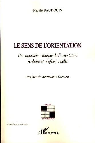 Le sens de l'orientation : Une approche clinique de l'orientation scolaire et professionnelle (Savoir et formation) par Nicole Baudouin