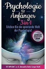 Psychologie für Anfänger 3IN1: Erleben Sie die spannende Welt der Psychologie! Unglaubliche psychologische Effekte + wirkungsvolle Manipulationstechniken + NLP für Anfänger. Taschenbuch