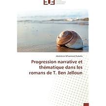 Progression narrative et thématique dans les romans de T. Ben Jelloun (Omn.Univ.Europ.)