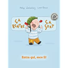 Ça rentre, ça sort ! Entra qui, esce lì!: Un livre d'images pour les enfants (Edition bilingue français-italien)