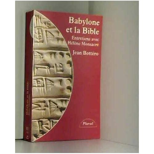 BABYLONE ET LA BIBLE. Entretiens avec Hélène Monsacré