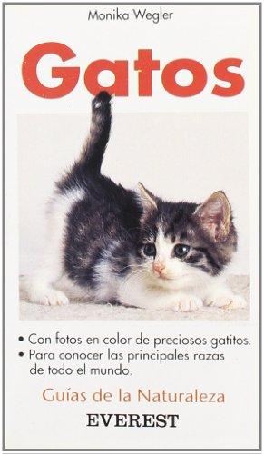 Gatos: Con fotos en color d preciosos gatitos. Para conocer las principales razas de todo el mundo. (Guías de la naturaleza de bolsillo)