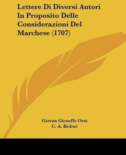 Lettere Di Diversi Autori in Proposito Delle Considerazioni Del Marchese
