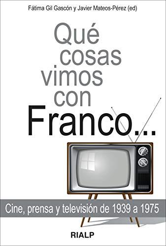 Qué cosas vimos con Franco... (Bolsillo) por Javier Mateos-Pérez