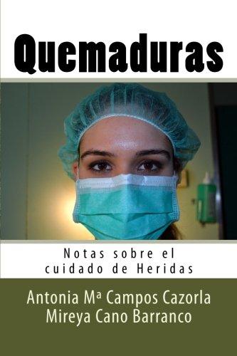 Quemaduras: Notas sobre el cuidado de Heridas: Volume 2 por Antonia Mª Campos Cazorla